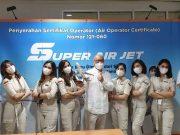 SUPER AIR JET telah secara resmi mengantongi Sertifikat Operator Penerbangan AOC
